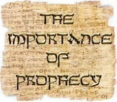 0 IMPORTANCE OF PROPHECY